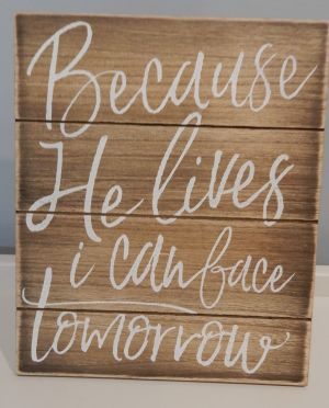 Because He Lives I Can Face Tomorrow Wood Pallet Art 786